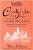 Candlelights for the Family: Caregiver's World